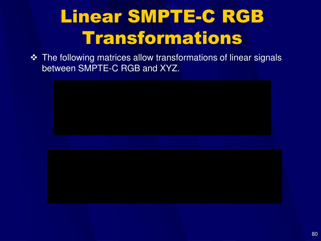 Linear SMPTE-C RGB Transformations
