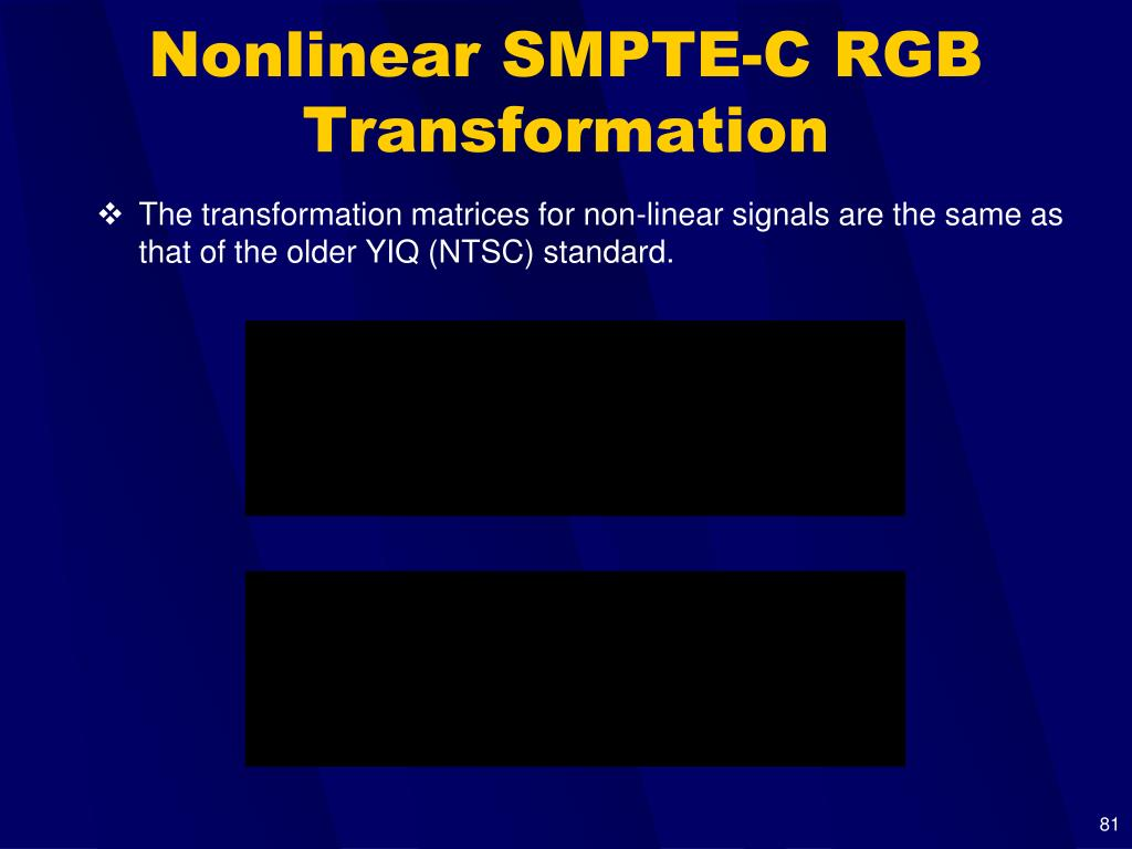 Nonlinear SMPTE-C RGB Transformation
