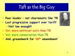 taft as the big guy