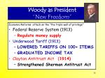 woody as president new freedom