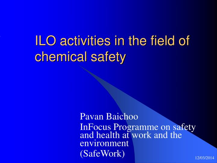 Ilo activities in the field of chemical safety l.jpg