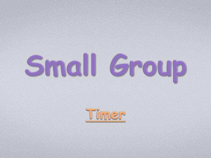 Small group timer l.jpg