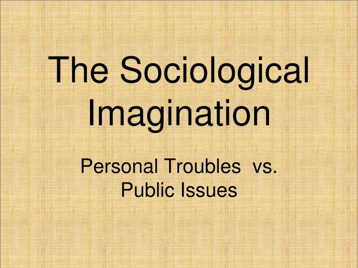 Sociological imagination essay topics