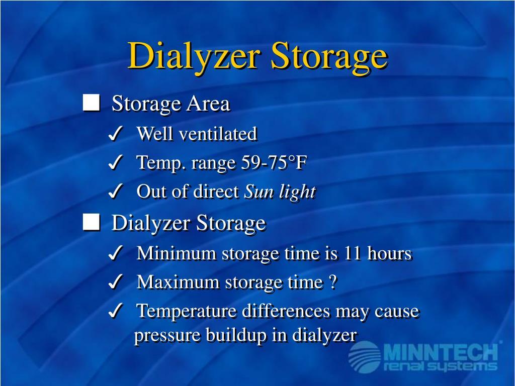 Dialyzer Storage
