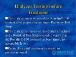 dialyzer testing before treatment