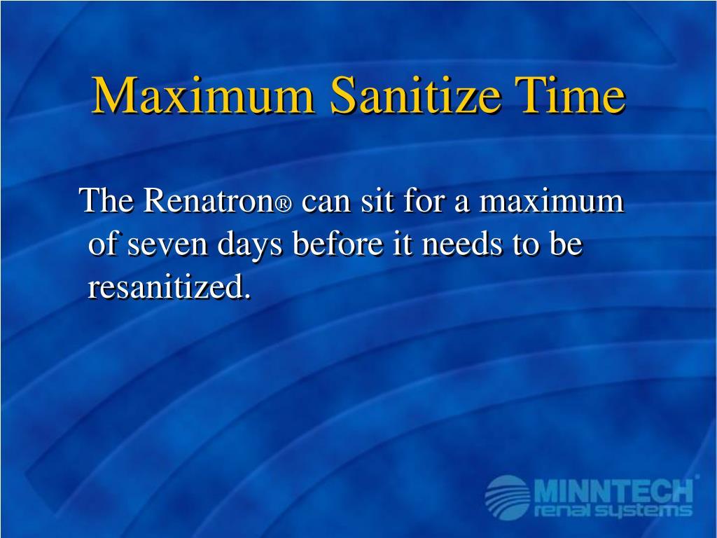 Maximum Sanitize Time