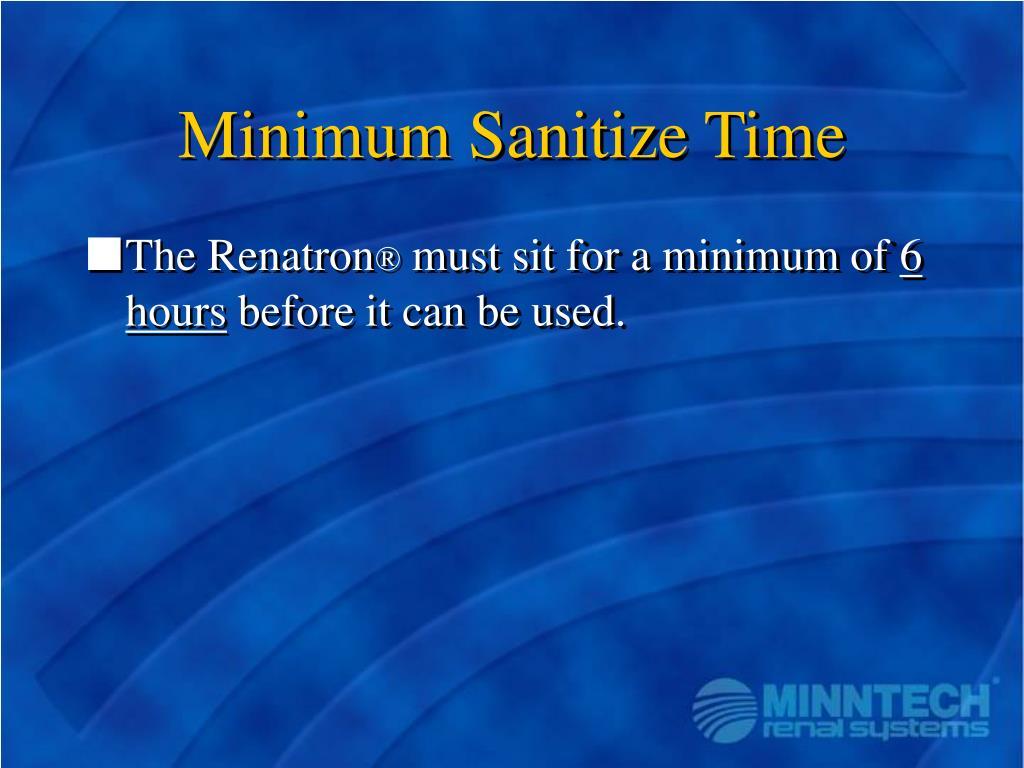 Minimum Sanitize Time