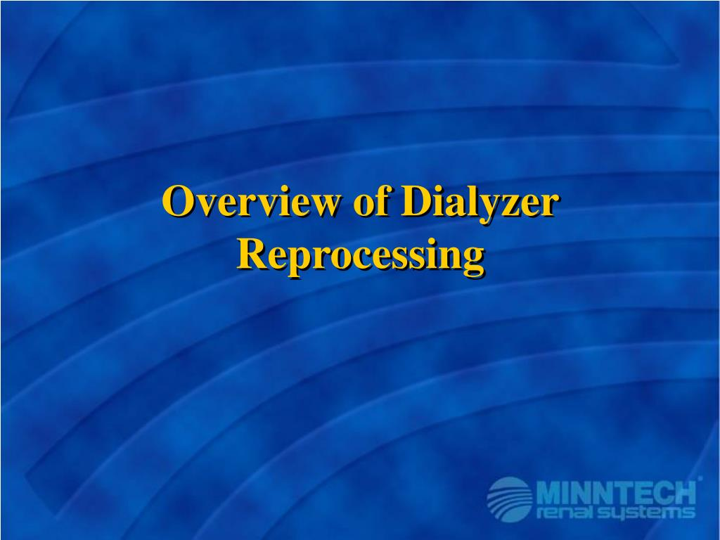 Overview of Dialyzer Reprocessing
