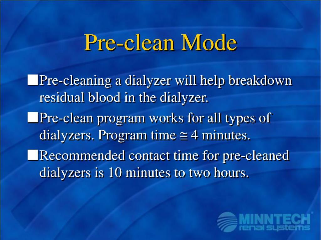 Pre-clean Mode