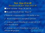 test step 25 to 40 pressure leak test steps 36 to 39