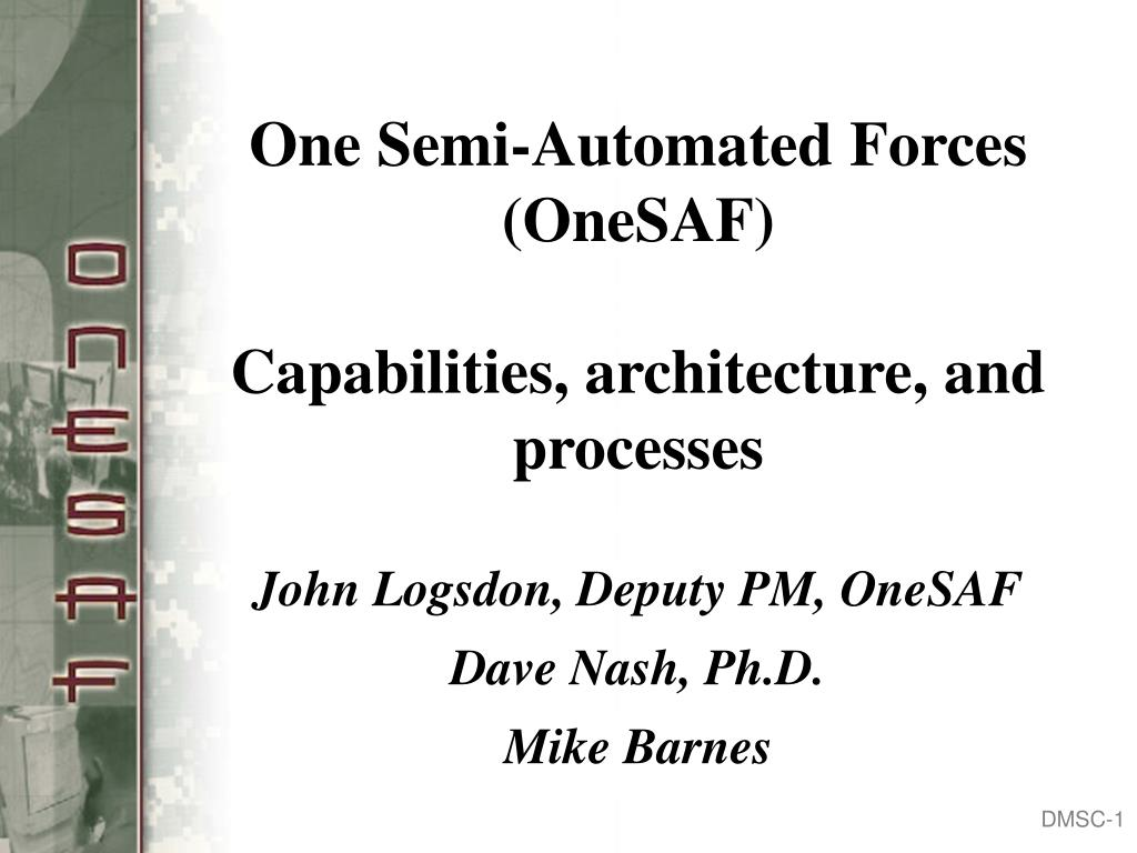 one semi automated forces onesaf capabilities architecture and processes
