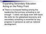 expanding secondary education acting on the policy front11