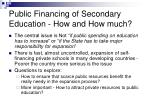 public financing of secondary education how and how much33
