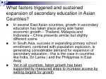 what factors triggered and sustained expansion of secondary education in asian countries8