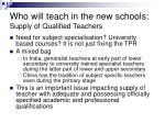 who will teach in the new schools supply of qualified teachers