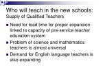 who will teach in the new schools supply of qualified teachers25
