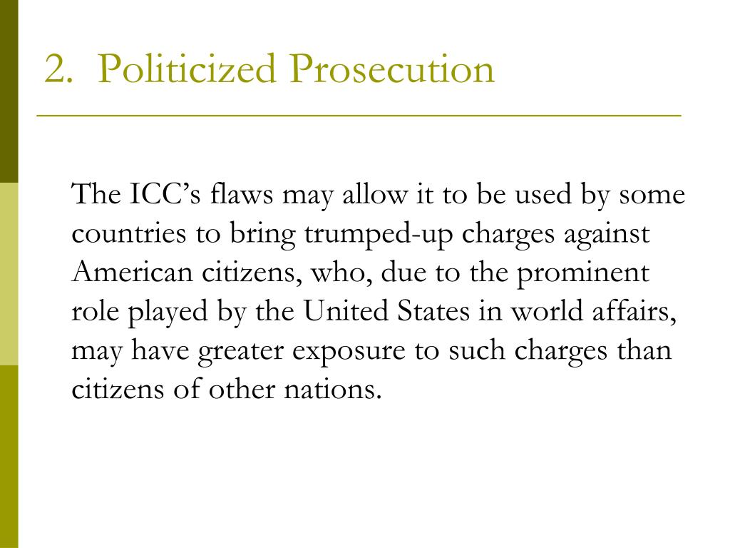 2.  Politicized Prosecution