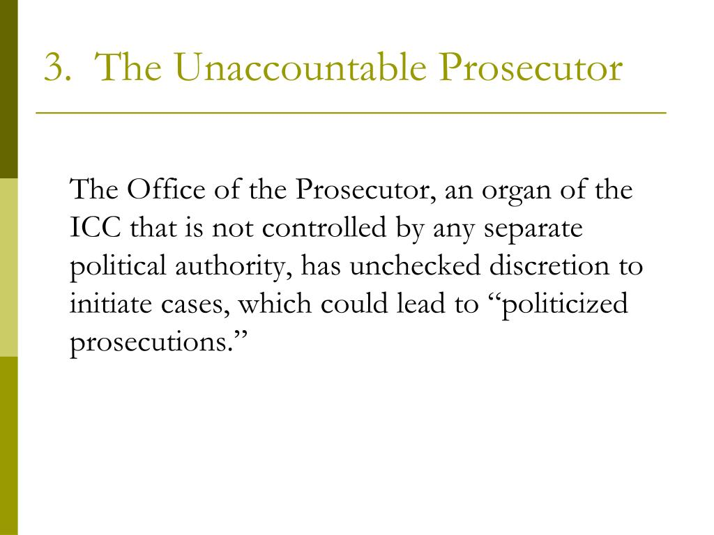 3.  The Unaccountable Prosecutor
