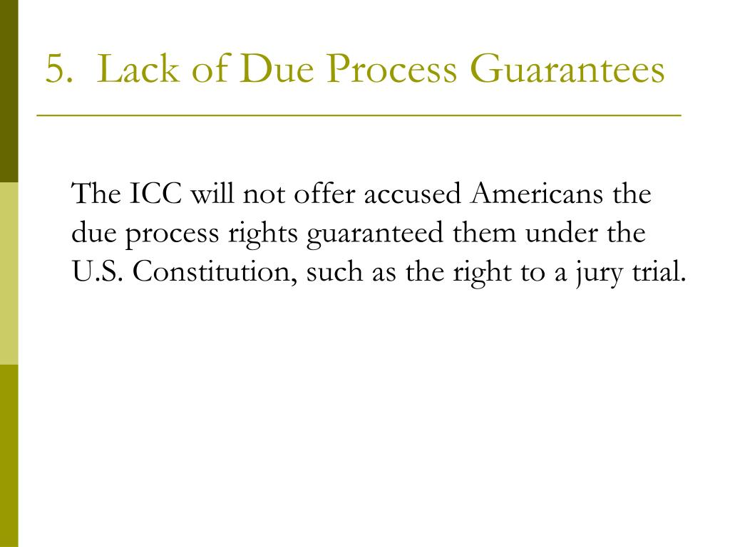 5.  Lack of Due Process Guarantees