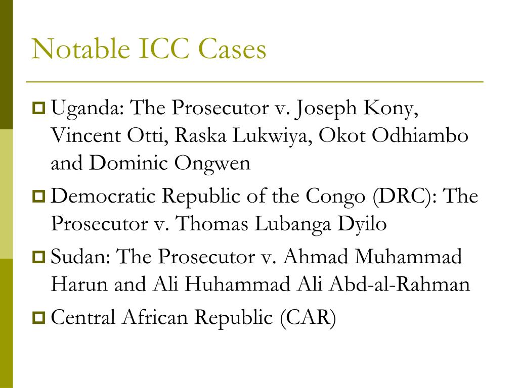 Notable ICC Cases