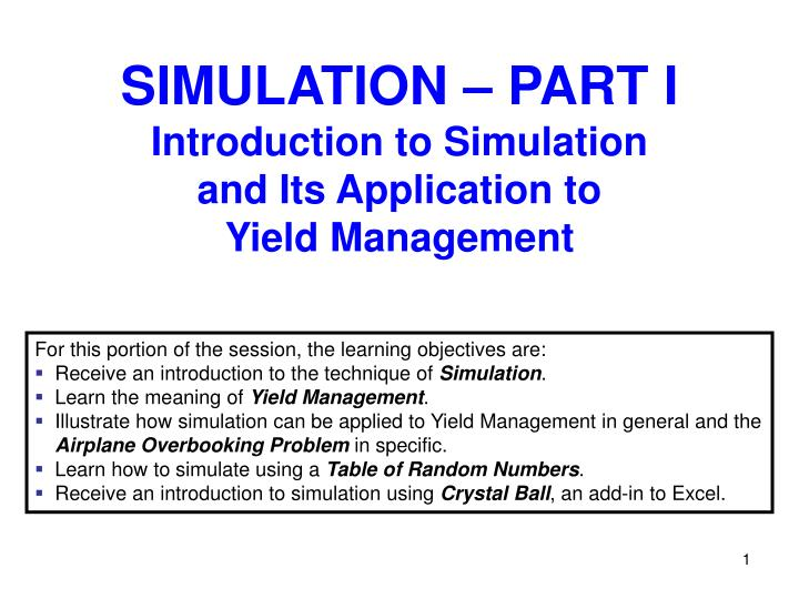 Simulation part i introduction to simulation and its application to yield management l.jpg