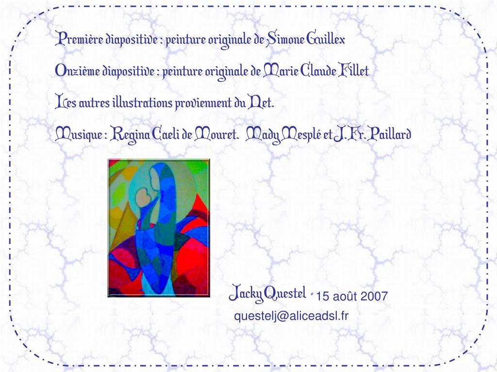 Premire diapositive : peinture originale de Simone Guillex
