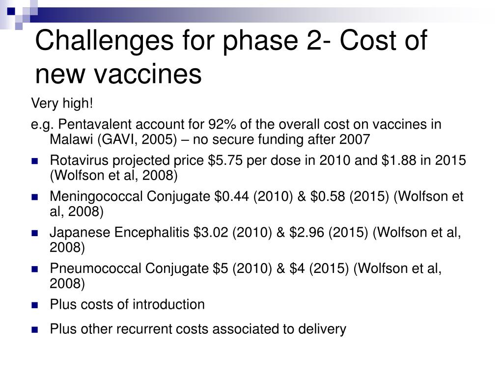 Challenges for phase 2- Cost of new vaccines