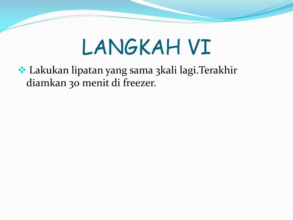 LANGKAH VI