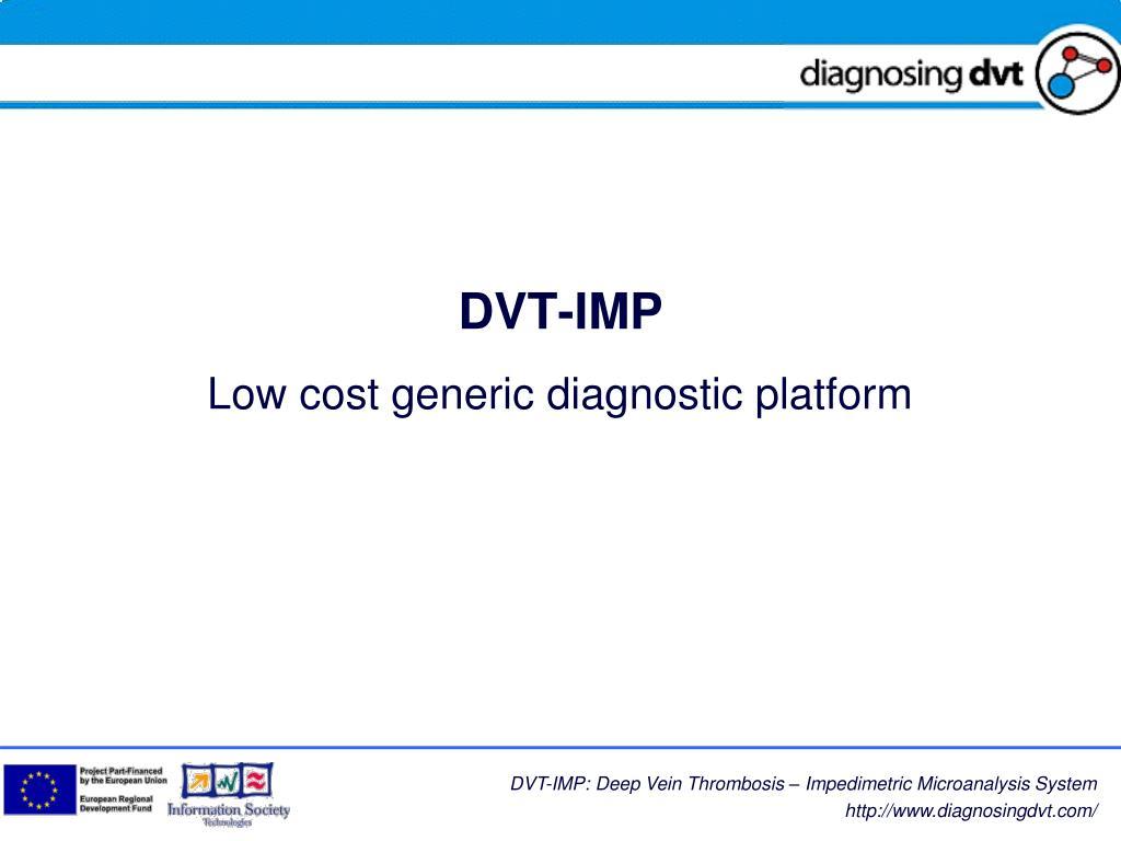 dvt imp low cost generic diagnostic platform