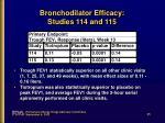 bronchodilator efficacy studies 114 and 115