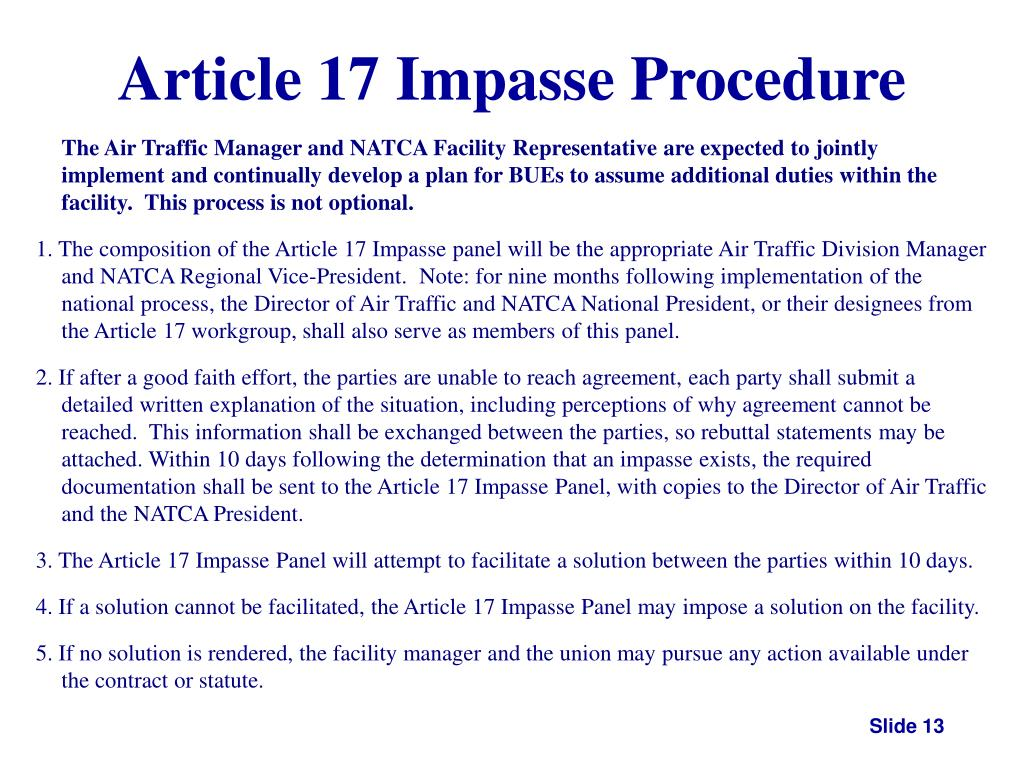 The Air Traffic Manager and NATCA Facility Representative are expected to jointly implement and continually develop a plan for BUEs to assume additional duties within the facility.  This process is not optional.