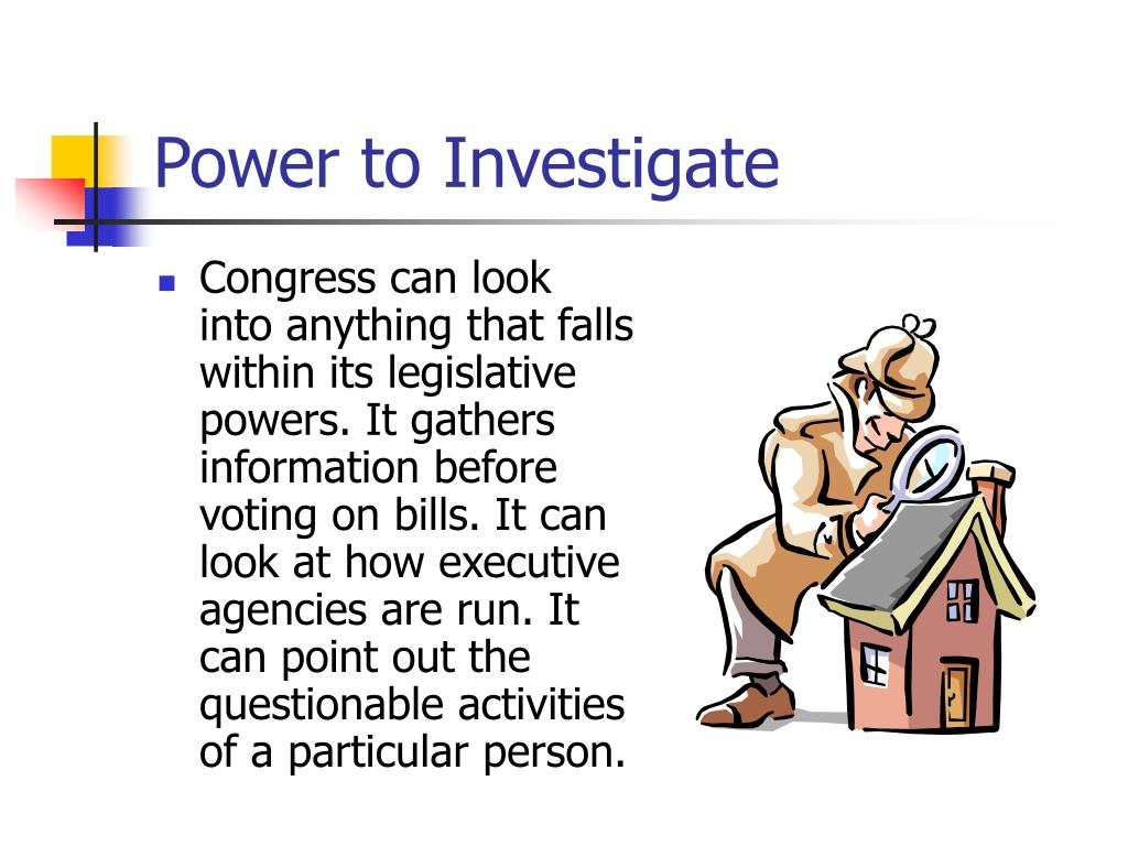 Power to Investigate