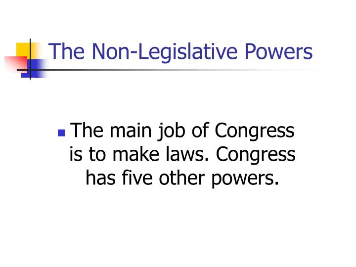 The non legislative powers2