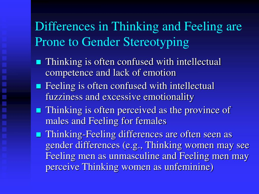 Differences in Thinking and Feeling are Prone to Gender Stereotyping