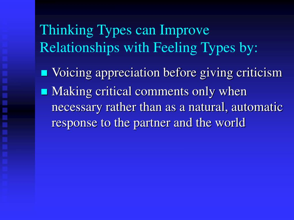 Thinking Types can Improve Relationships with Feeling Types by: