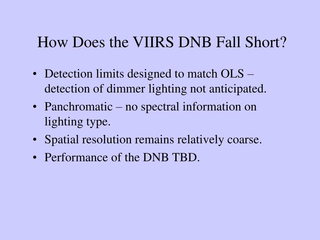 Detection limits designed to match OLS – detection of dimmer lighting not anticipated.