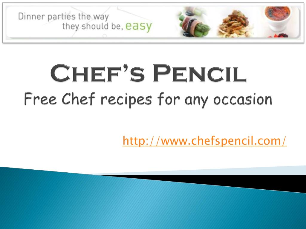 chef s pencil free chef recipes for any occasion