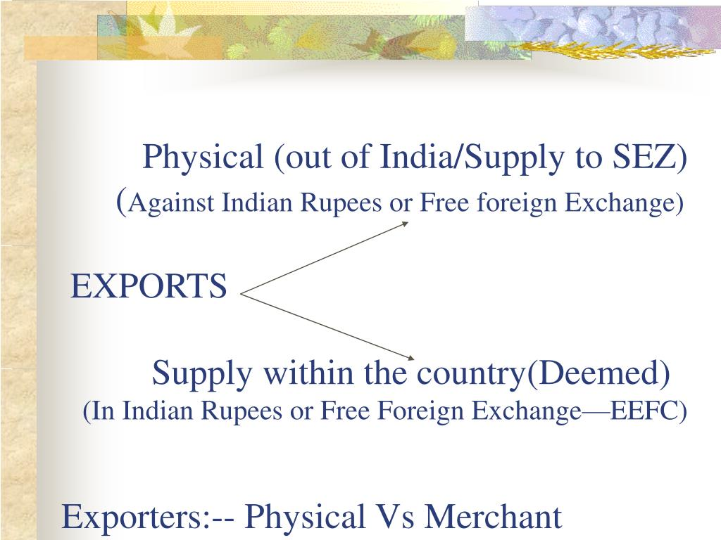 Physical (out of India/Supply to SEZ)