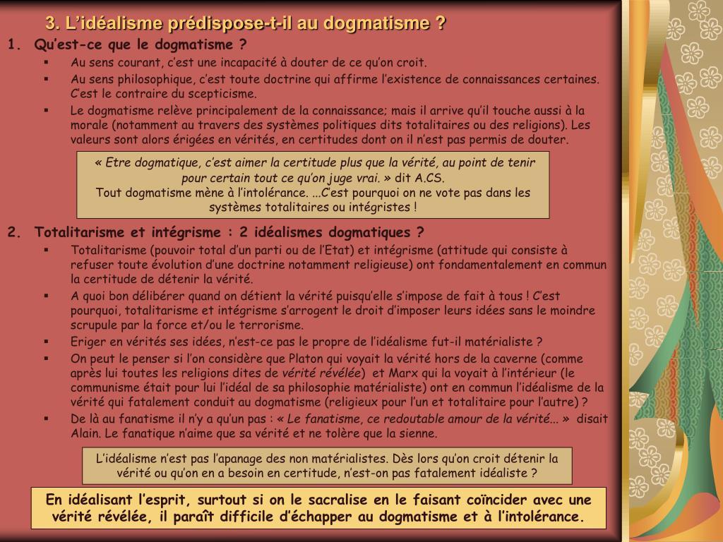 3. L'idéalisme prédispose-t-il au dogmatisme ?