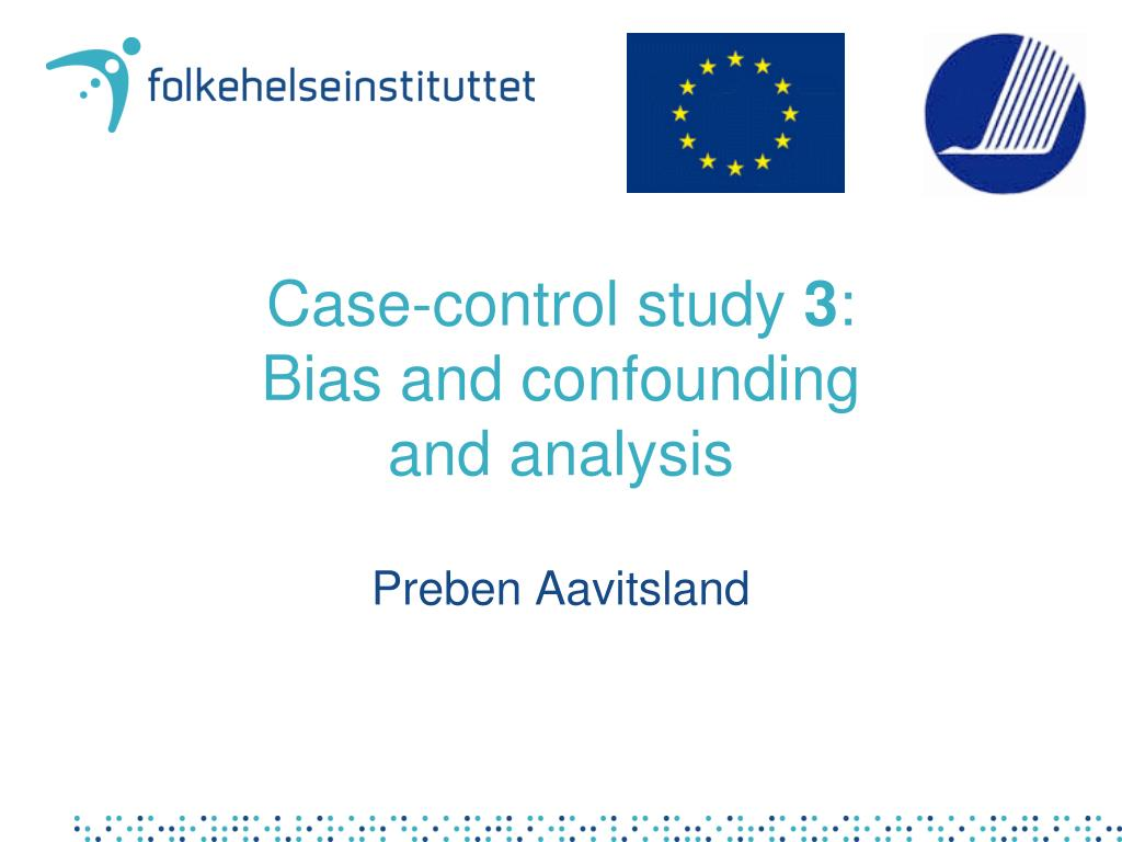 analysis of case control studies ppt Case–control studies can also be conducted within a cohort  statistical methods in cancer research vol 1–the analysis of case-control studies ,.