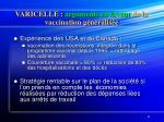 varicelle arguments en faveur de la vaccination g n ralis e