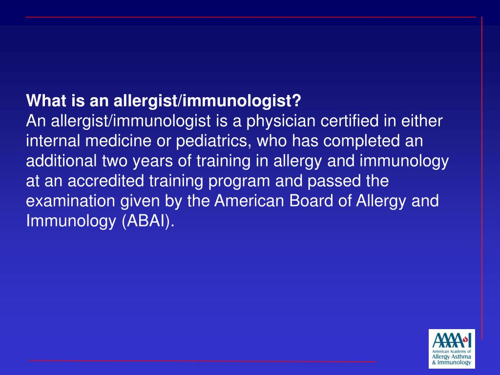 What is an allergist/immunologist?