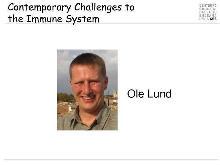 Contemporary challenges to the immune system l.jpg