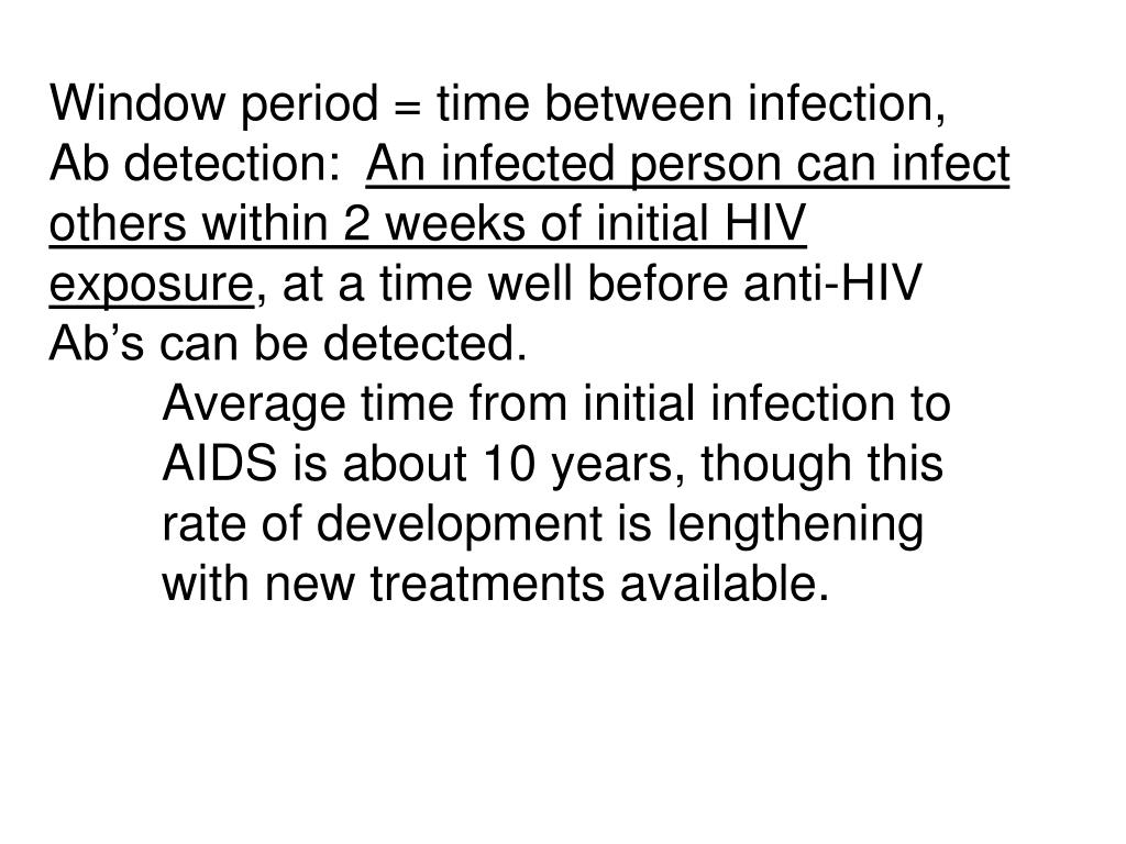 Window period = time between infection, Ab detection:
