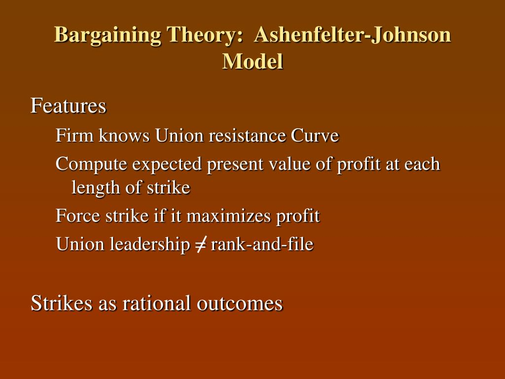 Bargaining Theory:  Ashenfelter-Johnson Model