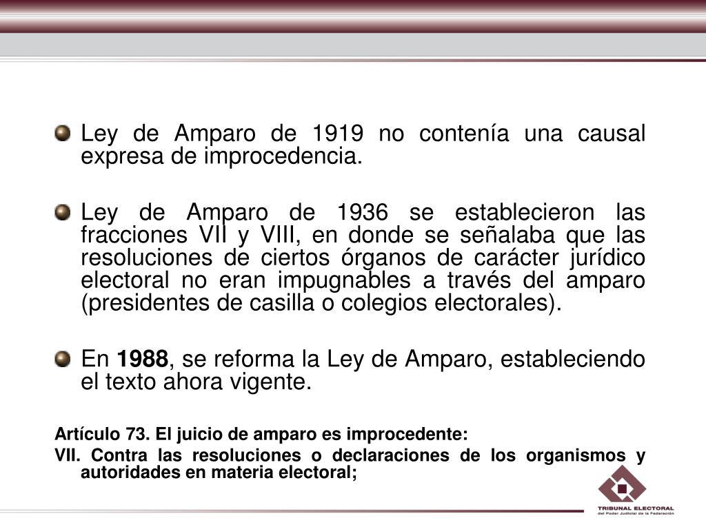 Ley de Amparo de 1919 no contenía una causal expresa de improcedencia.