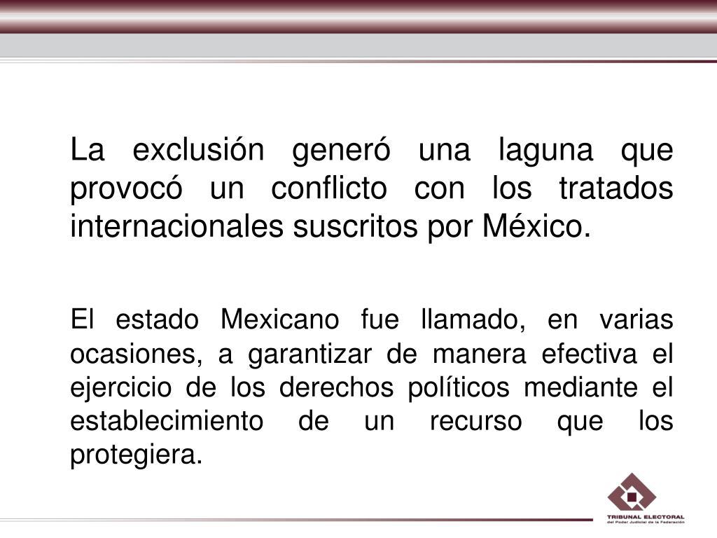 La exclusión generó una laguna que provocó un conflicto con los tratados internacionales suscritos por México.