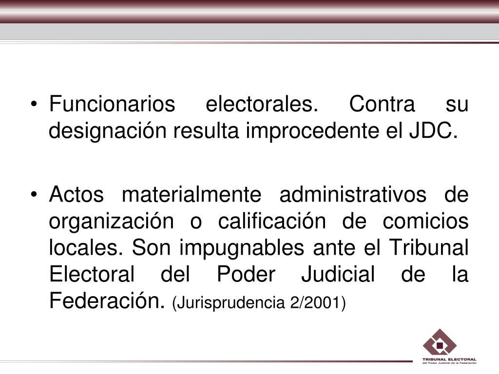 Funcionarios electorales. Contra su designación resulta improcedente el JDC.