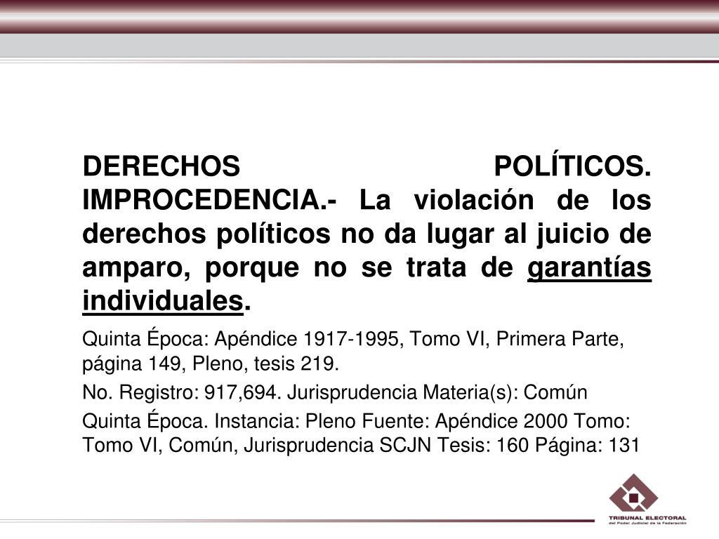 DERECHOS POLÍTICOS. IMPROCEDENCIA.- La violación de los derechos políticos no da lugar al juicio de amparo, porque no se trata de
