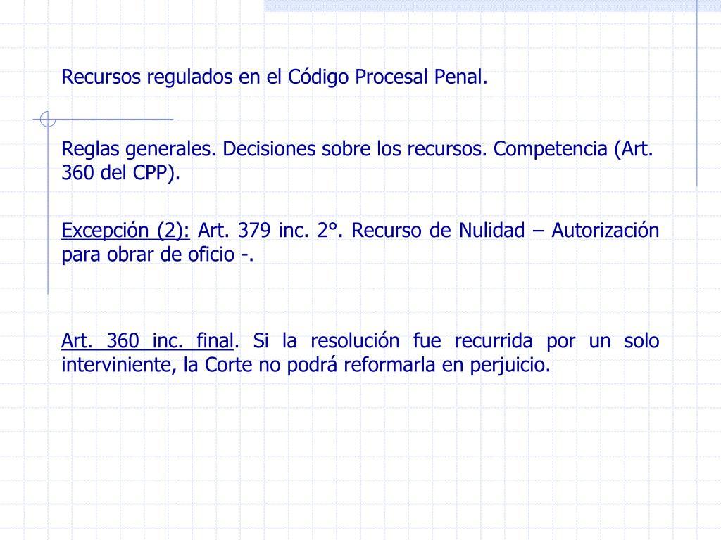 Recursos regulados en el Código Procesal Penal.